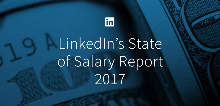 LinkedIn Announces Inaugural U S  State of Salary Report